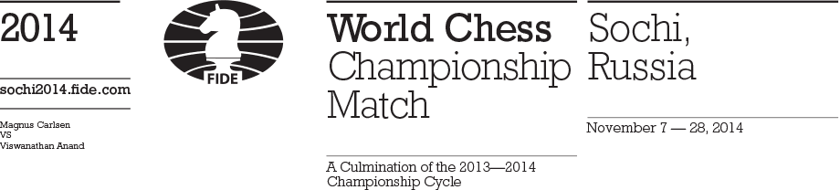 Magnus Carlsen vs. Viswanatan Anand. World Chess Championship Match. A culmination of the 2013—2014 Championship cycle. Sochi, Russia. November 7—8, 2014